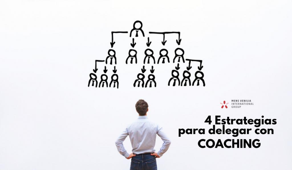 4 Estrategias para delegar con coaching, Coaching Honduras, Honduras Coaching, Curso de Coaching en Honduras,  PNL Honduras, Mens Venilia Honduras, Mens Venilia